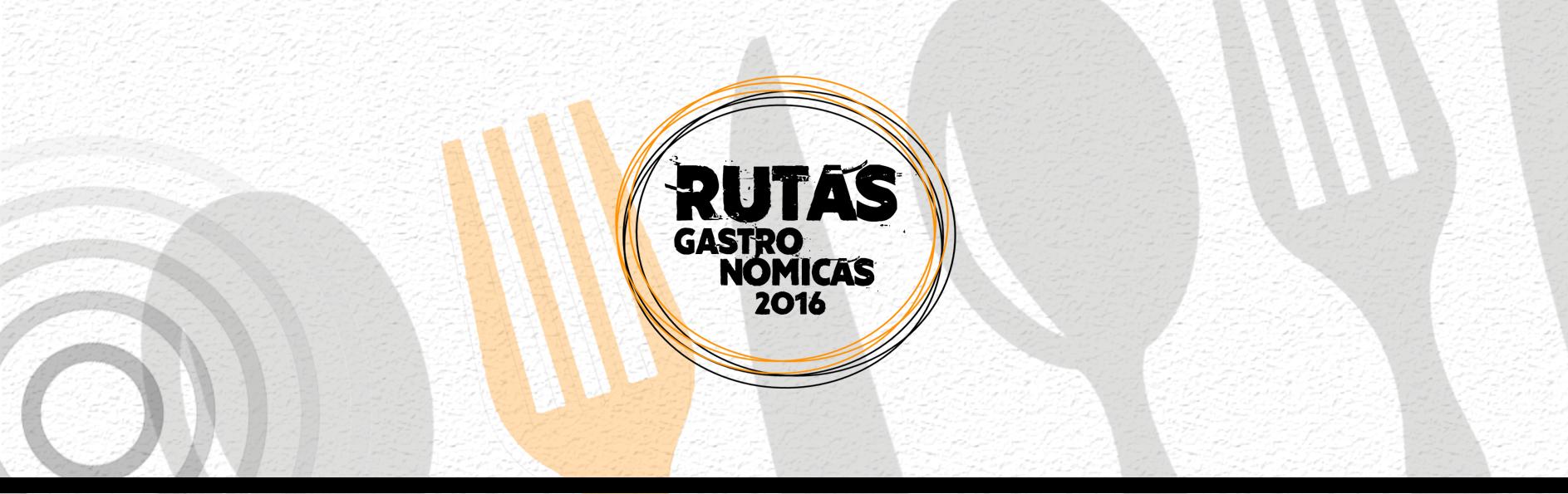Rutas Gastronómicas 2016 | Panorama Eventos